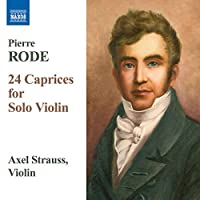 Rode: 24 Caprices For Solo Violin by Axel Strauss (2009-12-15)