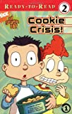Cookie Crisis! (All Grown Up! Ready-To-Read (Level 2))