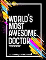 World's Most Awesome DOCTOR 2020 Planner Weekly And Monthly: Funny Gift For DOCTOR - Planner 2020 Weekly And Monthly - Motivation Successful habits Self improvement Planner Agenda Calendar Notepad (Weekly Daily Hourly ) For librarian