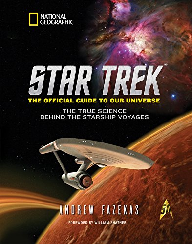 Download Star Trek The Official Guide to Our Universe: The True Science Behind the Starship Voyages 1426216521