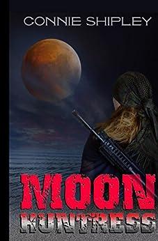 MoonHuntress by [Shipley, Connie]