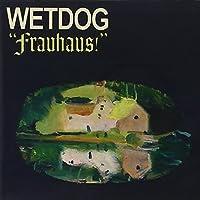 Frauhaus! by Wetdog