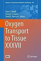 Oxygen Transport to Tissue XXXVII (Advances in Experimental Medicine and Biology)