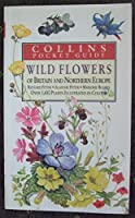 Wild Flowers of Britain and Northern Europe (Collins handguides)