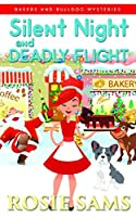 Silent Night and Deadly Flight (Bakers and Bulldogs Mysteries)