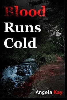 Blood Runs Cold by [Kay, Angela]