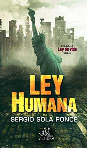 Ley Humana (Bilogía Ley de Vida nº 2) (Spanish Edition) by [Ponce, Sergio Sola]