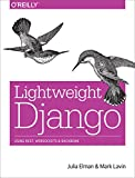 Lightweight Django: Using REST, WebSockets, and Backbone