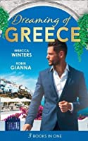 Dreaming Of... Greece: The Millionaire's True Worth / a Wedding for the Greek Tycoon / Her Greek Doctor's Proposal