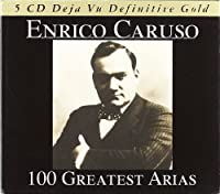 100 Greatest Arias by Enrico Caruso