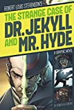 Robert Louis Stevenson's The Strange Case of Dr. Jekyll and Mr. Hyde (Graphic Revolve: Common Core Editions)