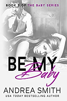 Be My Baby by [Smith, Andrea]