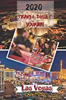 2020 Travel Bullet Journal Las Vegas: Turn your adventures into a life-long memory with this notebook planner and organzier.