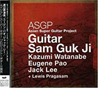 Asian Super Guitar Project by Eugene Pao, Jack Lee Kazumi Watanabe (2006-10-18)