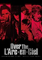 DOCUMENTARY FILMS ~WORLD TOUR 2012~ 「Over The L'Arc-en-Ciel」 [DVD](在庫あり。)