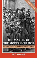 Making of the Modern Church: Christianity in England Since 1800