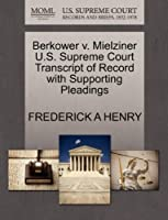 Berkower V. Mielziner U.S. Supreme Court Transcript of Record with Supporting Pleadings