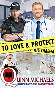 To Love and Protect His Omega (Justice Brothers Omegaverse Book 1) by [Michaels, Quinn]
