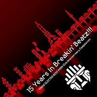 15 Years In Breakin' Beatz!!!TOKYO ELECTRO BEAT PARK 15th Anniversary Compilation