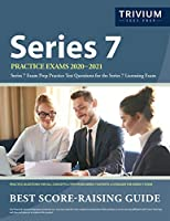 Series 7 Practice Exams 2020-2021: Series 7 Exam Prep Practice Test Questions for the Series 7 Licensing Exam