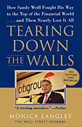 Tearing Down the Walls: How Sandy Weill Fought His Way to the Top of the Financial World. . .and Then Nearly Lost It All (Wall Street Journal Book) (English Edition)