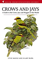 Crows and Jays: A Guide to the Crows, Jays and Magpies of the World (Helm Identification Guides)