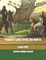 Popular Tales from the Norse: Large Print