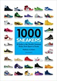 NIKE スポーツ 1000 Sneakers: A Guide to the World's Greatest Kicks, from Sport to Street