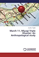 March 11, Miyagi Triple Disaster: An Anthropological Study