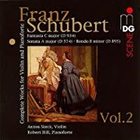 Schubert: Fantasia C major (D 934) - Sonata A major (D 574) - Rondo B minor (D 985) [Complete Works for Violin and Pianoforte, Vol. 2]