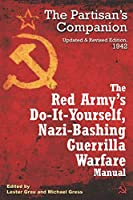 The Red Army's Do-It-Yourself Nazi-Bashing Guerrilla Warfare Manual: The Partisan's Companion