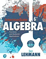 Intermediate Algebra: Functions & Authentic Applications (6th Edition)