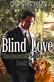Blind Love (Donatelli Family Series Book 2) by [Fineman, Sue]