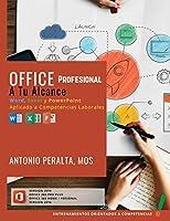 Office Profesional A Tu Alcance: Word, Excel y PowerPoint Aplicado a Competencias Laborales