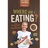 """Where Am I Eating?: An Adventure Through the Global Food Economy with Discussion Questions and a Guide to Going """"Glocal"""""""