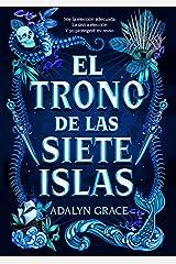 El trono de las siete islas (Spanish Edition): 1 Paperback