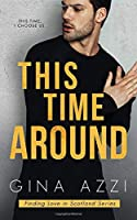 This Time Around: A Second Chance Romance (Finding Love in Scotland Series)