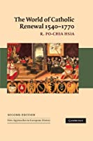 The World of Catholic Renewal, 1540-1770 (New Approaches to European History)