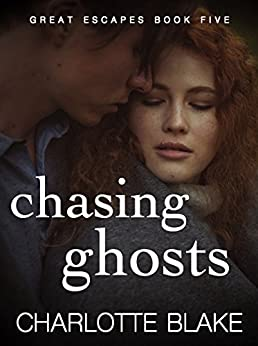 Chasing Ghosts (Great Escapes Book 5) by [Blake, Charlotte]