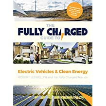 The Fully Charged Guide to Electric Vehicles & Clean Energy