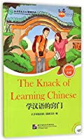 The Knack of Learning Chinese (for Teenagers): Friends Chinese Graded Readers (Level 5)