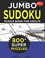 Jumbo Sudoku Puzzle Book For Adults (Vol. 3): 800+ Sudoku Puzzles Medium - Hard: Difficulty Medium - Hard Sudoku Puzzle Books for Adults Including Instructions and Answer Keys