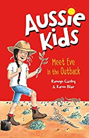Aussie Kids: Meet Eve in the Outback (My Aussie Home)