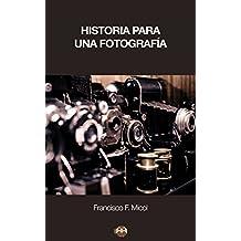 Historia para una fotografía (Spanish Edition)