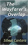 The Wayfarer's Overlap: The Primordial Frontier (English Edition) ()
