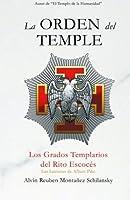 La Orden del Temple: Los Grados Templarios del Rito Escoc?s de la Masoner?a (Spanish Edition) [並行輸入品]