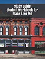 Study Guide Student Workbook for Black Like Me