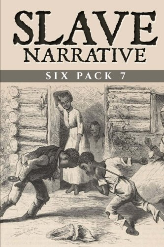Download Slave Narrative Six Pack 7: My Life in the South, The Narrative of Lunsford Lane, Army Life in a Black Regiment, John Brown, An Anti-Slavery Crusade and Henry Ward Beecher 1545341109