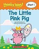 The Little Pink Pig (Phonics Tales (Short I))