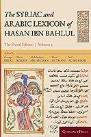 The Syriac and Arabic Lexicon of Hasan Bar Bahlul (Nun-Taw)